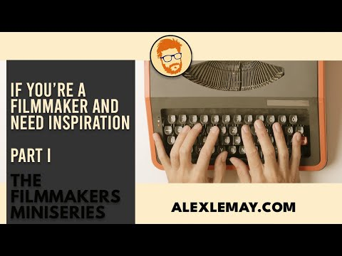 If You're A Filmmaker And Need Inspiration - WATCH THIS