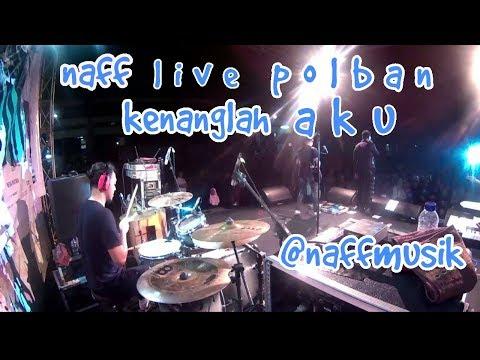 Naff 'KENANGLAH AKU' live politeknik bandung drum cam