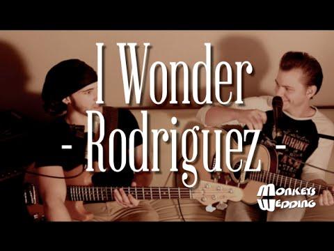 Rodriguez - I Wonder (Monkeys Wedding-Cover)