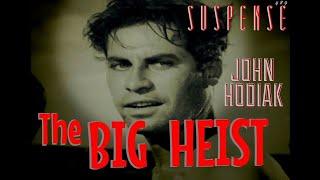 """JOHN HODIAK Gets involved in """"The Big Heist"""" • SUSPENSE Radio's Best Episodes"""