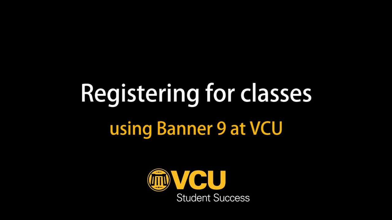 Register For Classes At Vcu Using Banner 9 Youtube