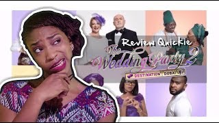THE WEDDING PARTY 2 NOLLYWOOD MOVIE  REVIEW QUICKIE