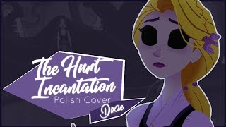 ☽ Tangled: The Series - The Hurt Incantation - Polish Cover