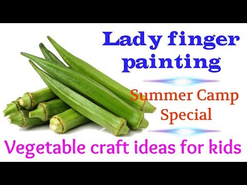 Lady Finger Painting Ideas|Vegetable Craft Idea For Kids|Summer Camp Craft Ideas For Kids|Craft 2019