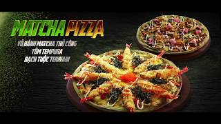 Ra mắt siêu phẩm Pizza Matcha ...