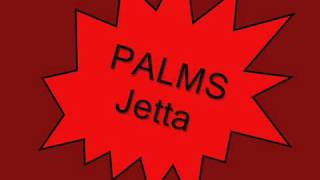PALMS Jetta