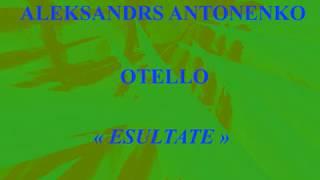 Aleksandrs Antonenko    Otello   Esultate   Paris Opéra Bastille 28 juin 2011