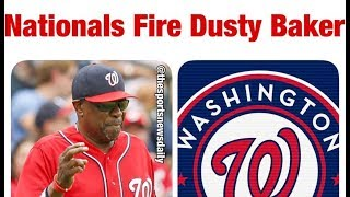 Reasons why Nationals Fired Dusty Baker - Major League Baseball 2017