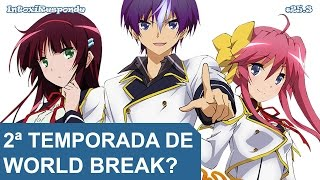 Chance de 2ª temporada de Seiken Tsukai no World Break | IntoxiResponde #25.3