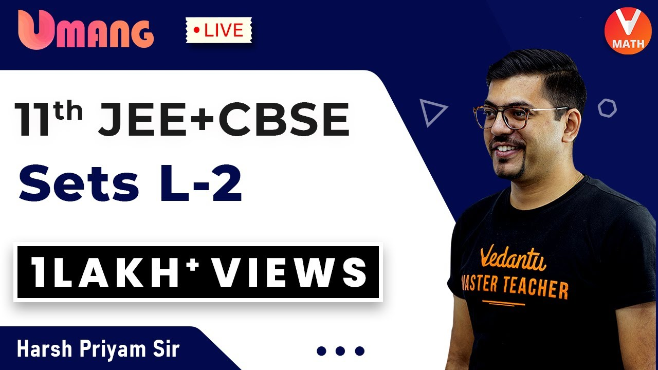 Download Sets L-2 | Class 11 Maths | JEE+CBSE | Harsh Priyam Sir | Umang-XI | Vedantu Math