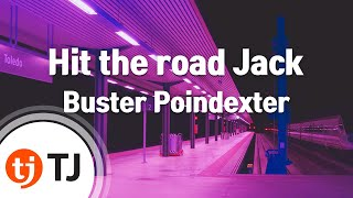 [TJ노래방] Hit the road Jack - Buster Poindexter ( - ) / TJ Karaoke