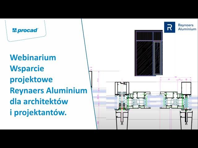 Webinar: Wsparcie projektowe Reynaers Aluminium dla architektów i projektantów.