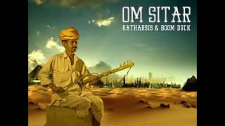 KATHARSIS & BOOM DUCK   OM Sitar