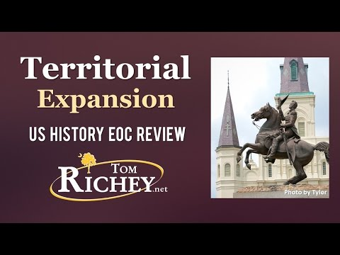 Territorial Expansion of the United States (US History EOC Review - USHC 2.1)
