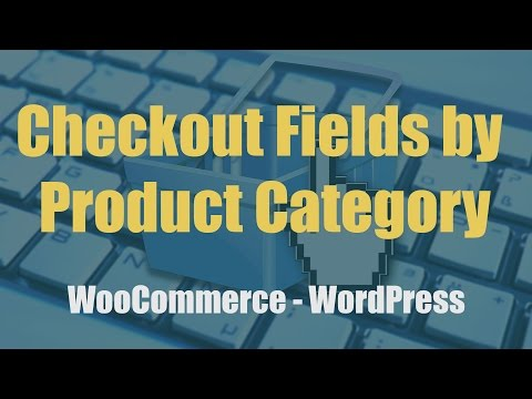 Create Custom Checkout Fields by Product Category   WooCommerce 2017 Tutorial