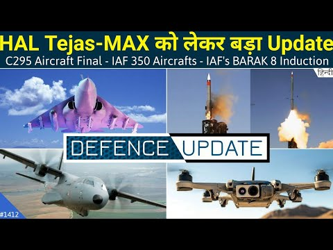 Defence Updates #1412 - Tejas MAX, IAF Barak-8, C295 Aircraf