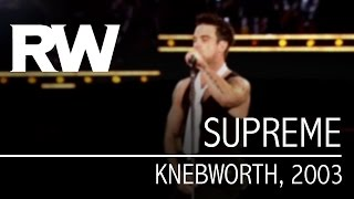 Robbie Williams | Supreme | Live At Knebworth 2003