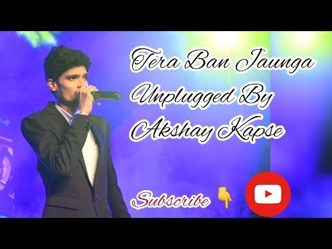 tera-ban-jaunga|akhil-sachdeva|kabir-singh|cover-by-singer-akshay-kapse