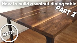 How to Build A Walnut Dining Table - Part 2 (BYOT #24)