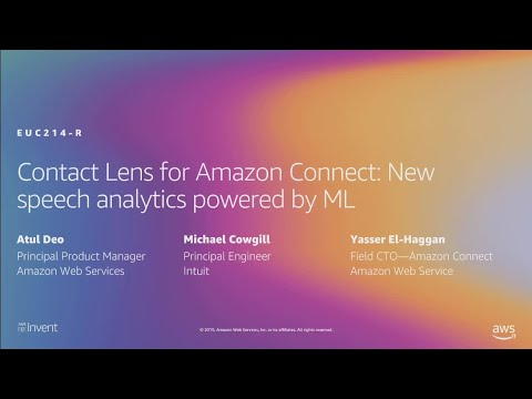 AWS re:Invent 2019: Contact Lens for Amazon Connect: new speech analytics powered by ML (EUC214-R1)