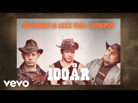 Staysman & Lazz - Om 100 år er allting glemt ft. Lothepus