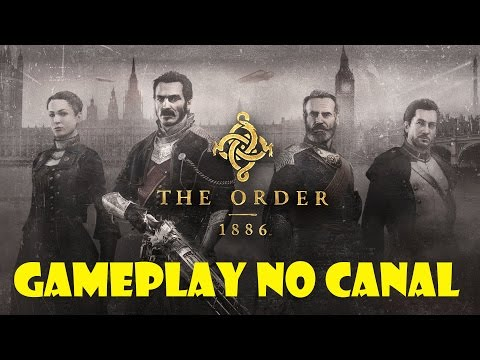 GAMEPLAY - THE ORDER CAPITULO 2 / PARTE 2 (CANAL PRESS PLAY - CHAPTER 2) - EXCLUSIVO PS4
