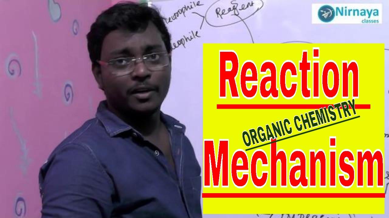 ORGANIC CHEMISTRY REACTION MECHANISM(PART 1) | NIRNAYA ...