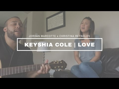 Keyshia Cole | Love (cover) Jordan Marcotte X Christina Reynolds