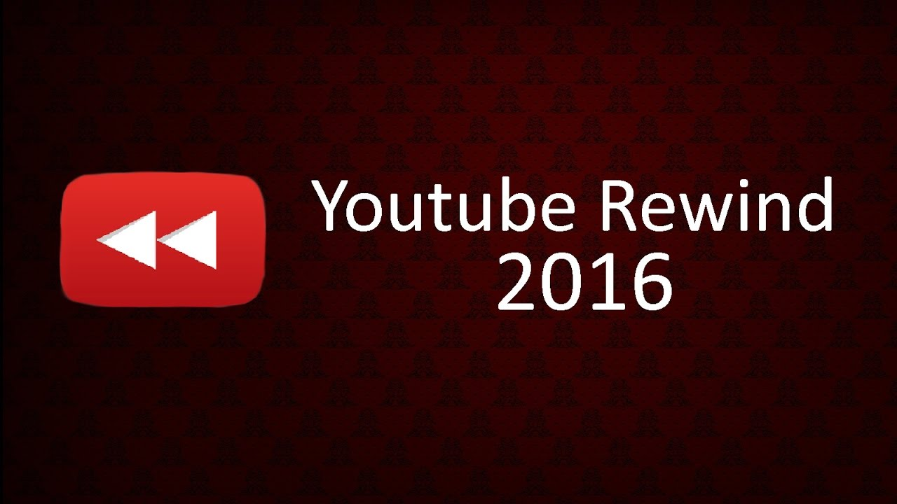 Youtube Rewind 2016 Youtube