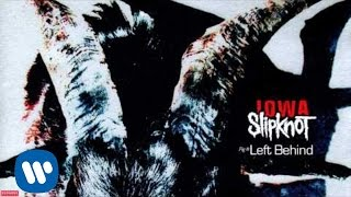 Slipknot - Left Behind (Audio)