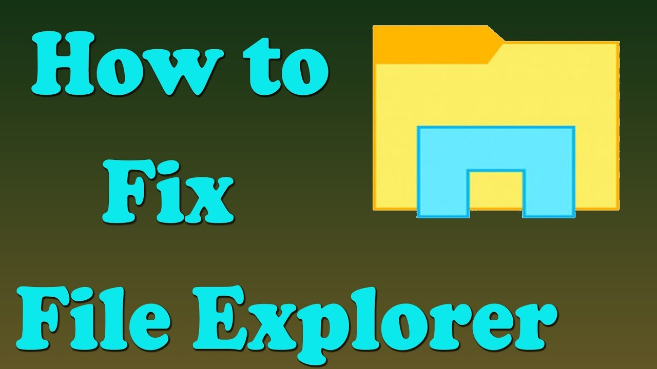 How to Fix File Explorer not Working in Windows 10
