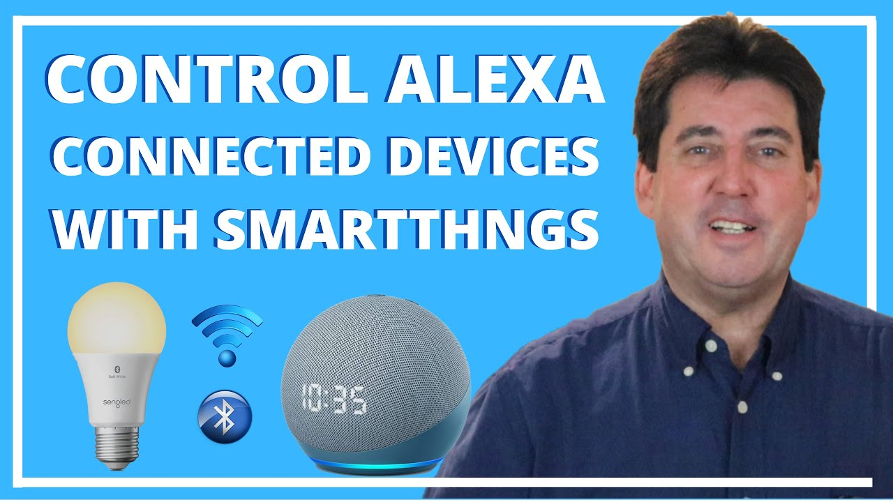 Use SmartThings to Control Alexa Wi-Fi & Bluetooth Devices