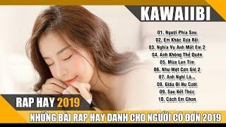 Rap Hay 2019 - Nhạc Rap Buồn Và Chất Nhất Hiện Nay Cho Người Cô Đơn - Nghe Đi Rồi Khóc