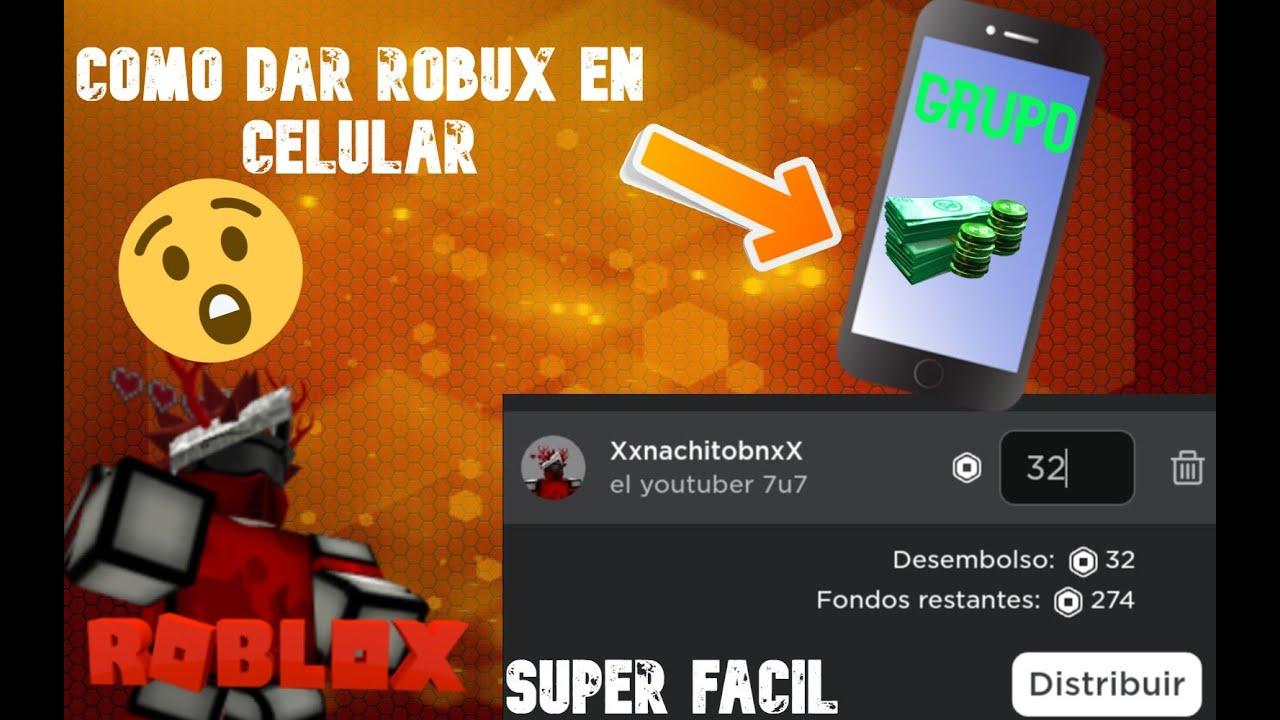 Como Dar Robux En Un Grupo En Telefono 2020 Roblox Youtube