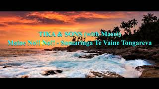 TIKA & SONS feat MASOI - Maine No No / Sumaringa Te Vaine Tongareva - COOK ISLANDS MUSIC