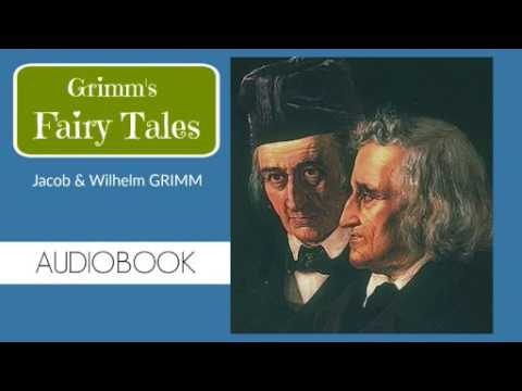 Grimm's Fairy Tales  by Jacob Grimm and Wilhelm Grimm - Audi