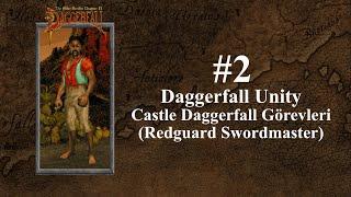 Daggerfall Unity (Redguard Swordmaster) - Castle Daggerfall Görevleri (Bölüm 2)