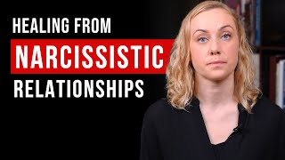 5 Ways To Heal From Narcissistic Relationships