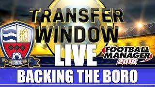 LIVE Backing the Boro FM18 | NUNEATON | Transfer Window Live | Football Manager 2018