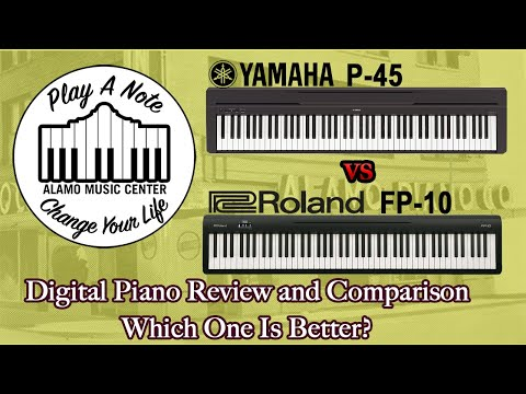 Yamaha P45 and Roland FP10 Digital Piano Review and Comparison