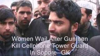 Women Wail After Gunmen Kill Cellphone Tower Guard In Sopore