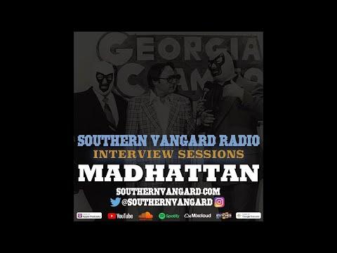 Madhattan - Southern Vangard Radio Interview Sessions
