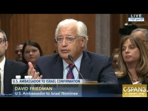 Confirmation Hearing For David Friedman To Become Ambassador To Israel