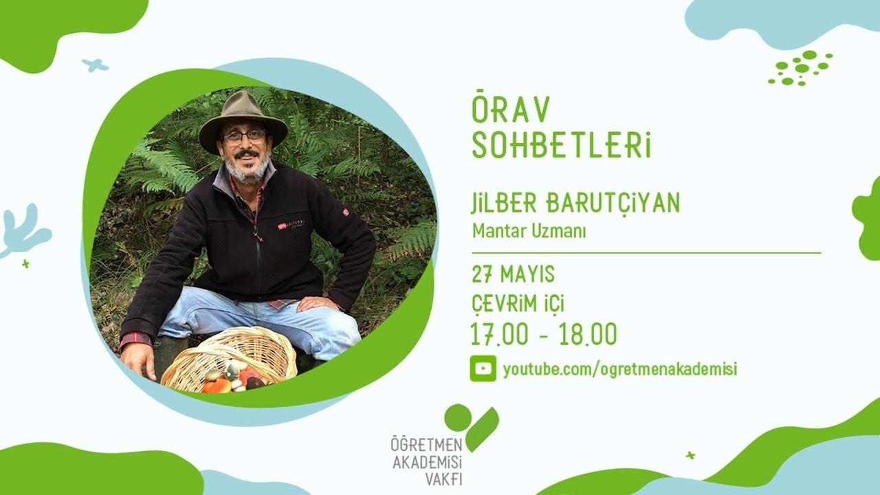 ÖRAV Sohbetlerinde Mayıs 2021: Jilber Barutçiyan