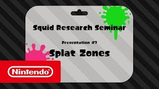 Splatoon 2 - Squid Research Seminar #7: Splat Zones