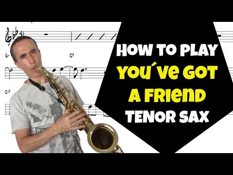 "How To Play ""You´ve Got A Friend"" (Carole King) Tenor Saxophone 