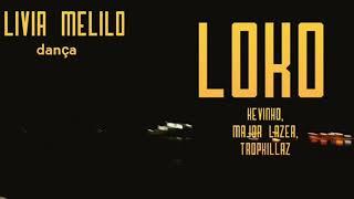 Loko - mc Kevinho, major lazer e Tropkillaz - canal Lívia Melilo
