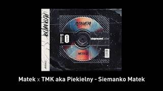 8. Matek x TMK aka Piekielny - Siemanko Matek CD2