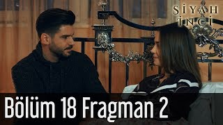 Siyah İnci 18. Bölüm 2. Fragman