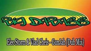 Elec Storm & Vlad Cheis   GunJah Dub Mix